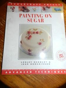Painting on Sugar by Lesley Herbert & Jean Hodgkinson